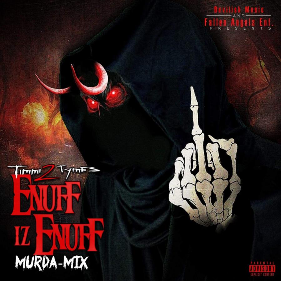 Timmi 2 Tymes - Enuff iz Enuff Murda Mix